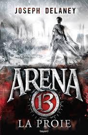 Arena 13 la proie