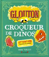 glouton croqueur dinos