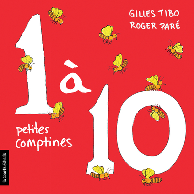 1 à 10 petites comptines Gilles Tibo