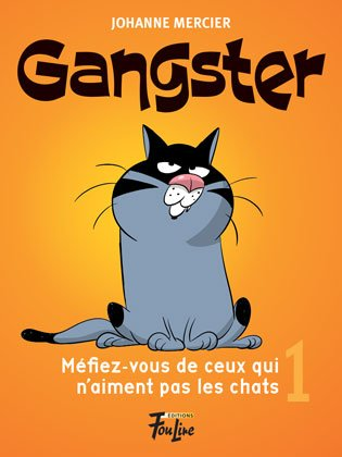 gangster méfiez vous ceux aiment pas chats johanne mercier
