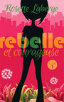 rebelle courageuse rosette laberge